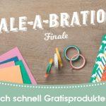 Sale-A-Bration Finale: Letzte Chance für Gratisprodukte