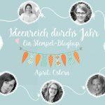 Blog Hop - Ideenreich durchs Jahr: Ostern